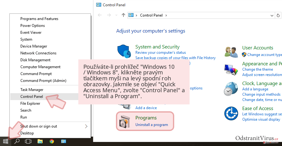 Používáte-li prohlížeč 'Windows 10 / Windows 8', klikněte pravým tlačítkem myši na levý spodní roh obrazovky. Jakmile se objeví 'Quick Access Menu', zvolte 'Control Panel' a 'Uninstall a Program'.