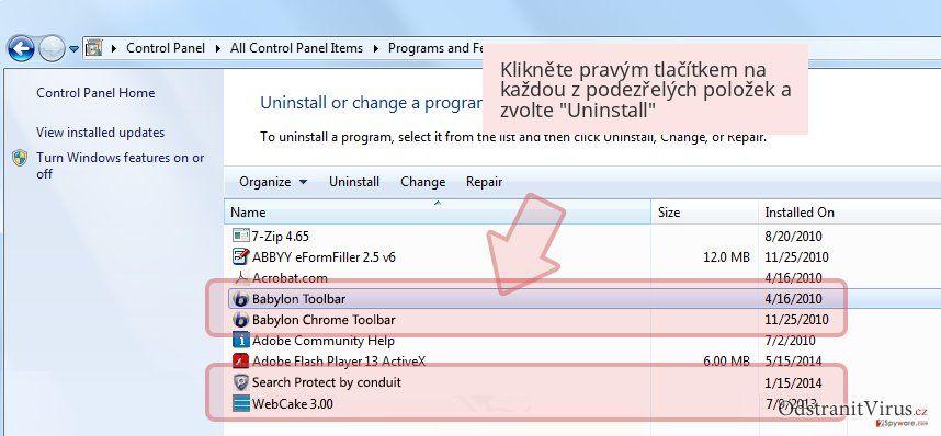Klikněte pravým tlačítkem na každou z podezřelých položek a zvolte 'Uninstall'
