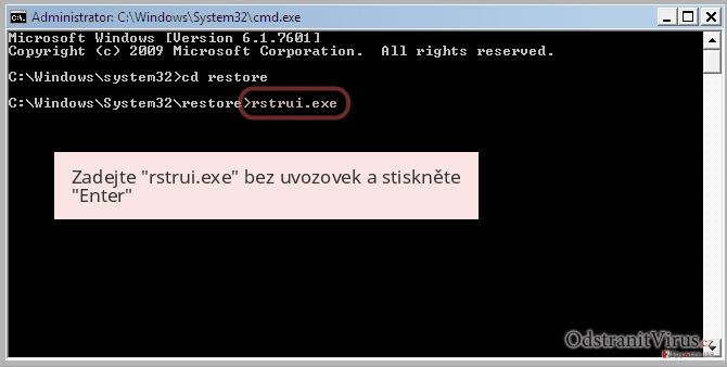 Zadejte 'rstrui.exe' bez uvozovek a stiskněte 'Enter'