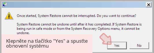 Klepněte na tlačítko 'Yes' a spusťte obnovení systému
